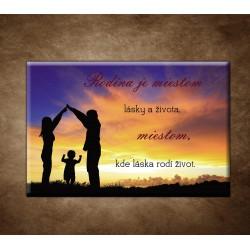 Rodina je miestom lásky a života...