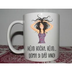 Hrnček - motív 110 - Kľud kočka, kľud... Doma si dáš víno!