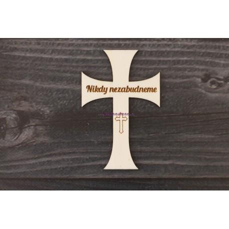 Drevený krížik - Nikdy nezabudneme